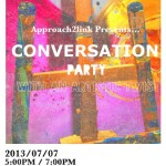 EVENTS: Approach2Link Presents A Conversation Party With An Artistic Twist On July 7th, 2013