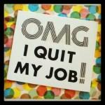 omg-quit-my-job