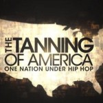[video] DOCUMENTARY: Steve Stoute Presents, The Tanning Of America: One Nation Under Hip Hop